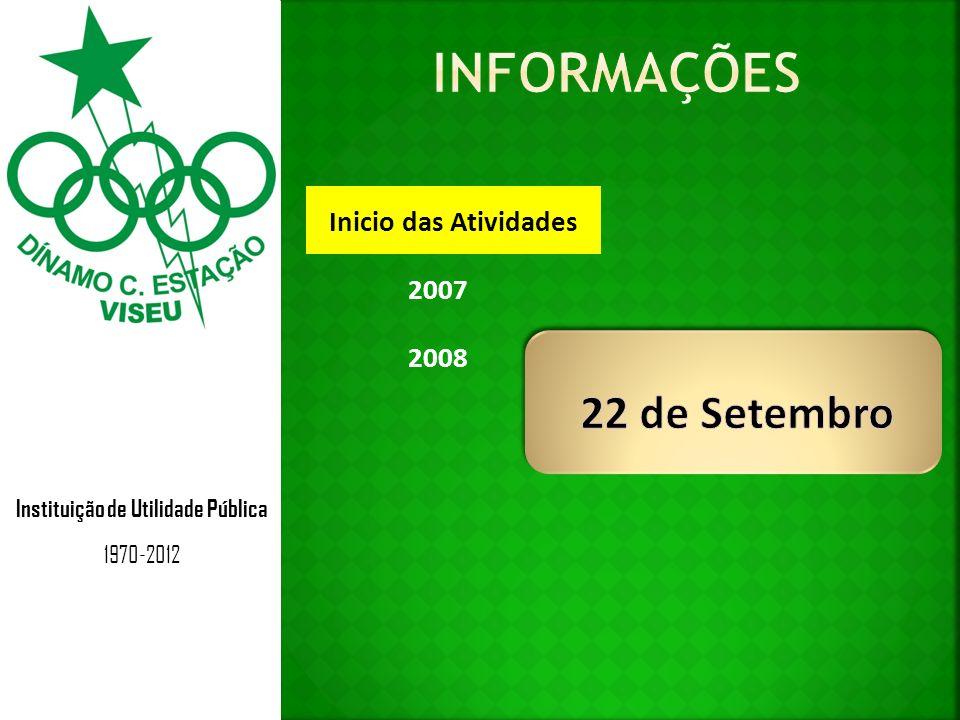 Instituição de Utilidade Pública 1970-2012 2007 2008 Inicio das Atividades