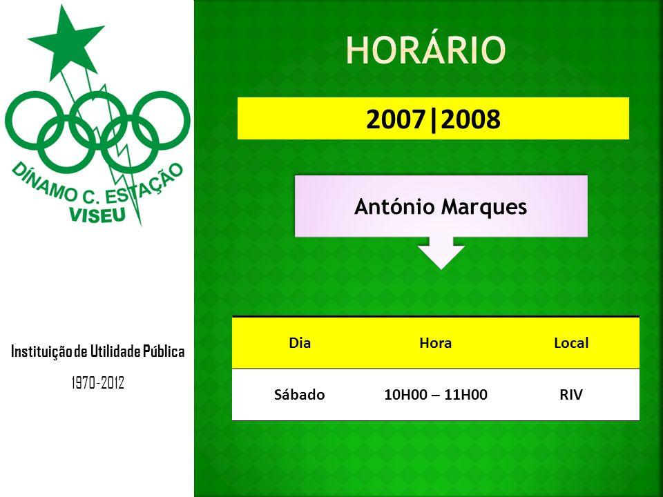 Instituição de Utilidade Pública 1970-2012 2006 Luís Hortelão DiaHoraLocal 2ª Feira18h30 – 19h30IPV/ RIV Sábado09h30 – 10h30IPV