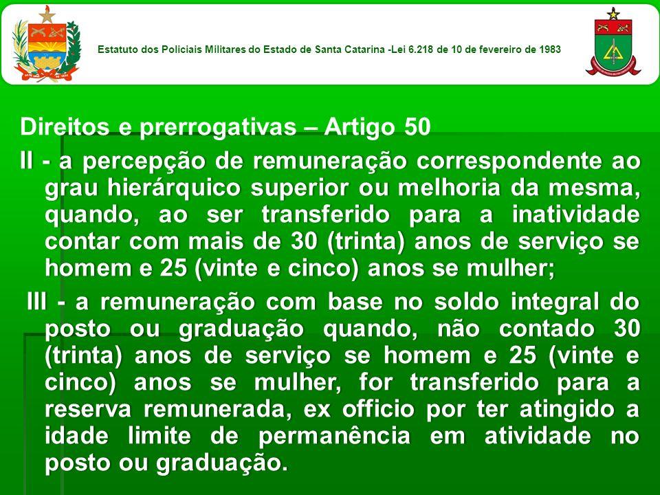 Direitos e prerrogativas – Artigo 50 II - a percepção de remuneração correspondente ao grau hierárquico superior ou melhoria da mesma, quando, ao ser