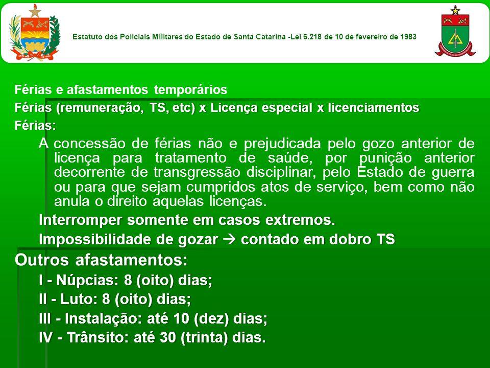 Férias e afastamentos temporários Férias (remuneração, TS, etc) x Licença especial x licenciamentosFérias (remuneração, TS, etc) x Licença especial x