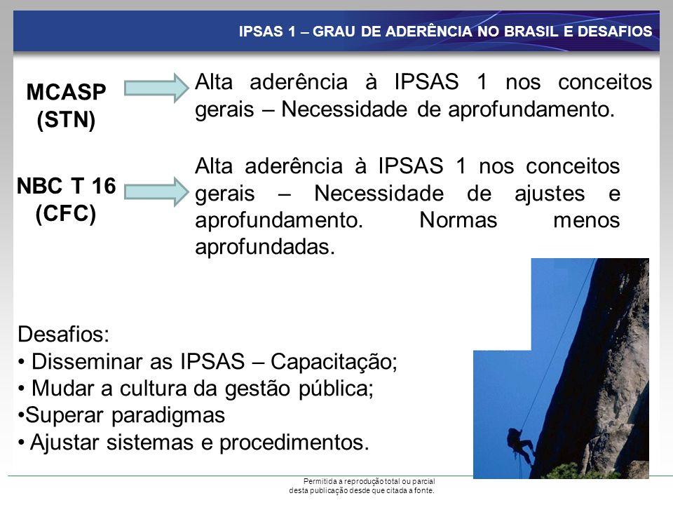 Permitida a reprodução total ou parcial desta publicação desde que citada a fonte. IPSAS 1 – GRAU DE ADERÊNCIA NO BRASIL E DESAFIOS MCASP (STN) Alta a