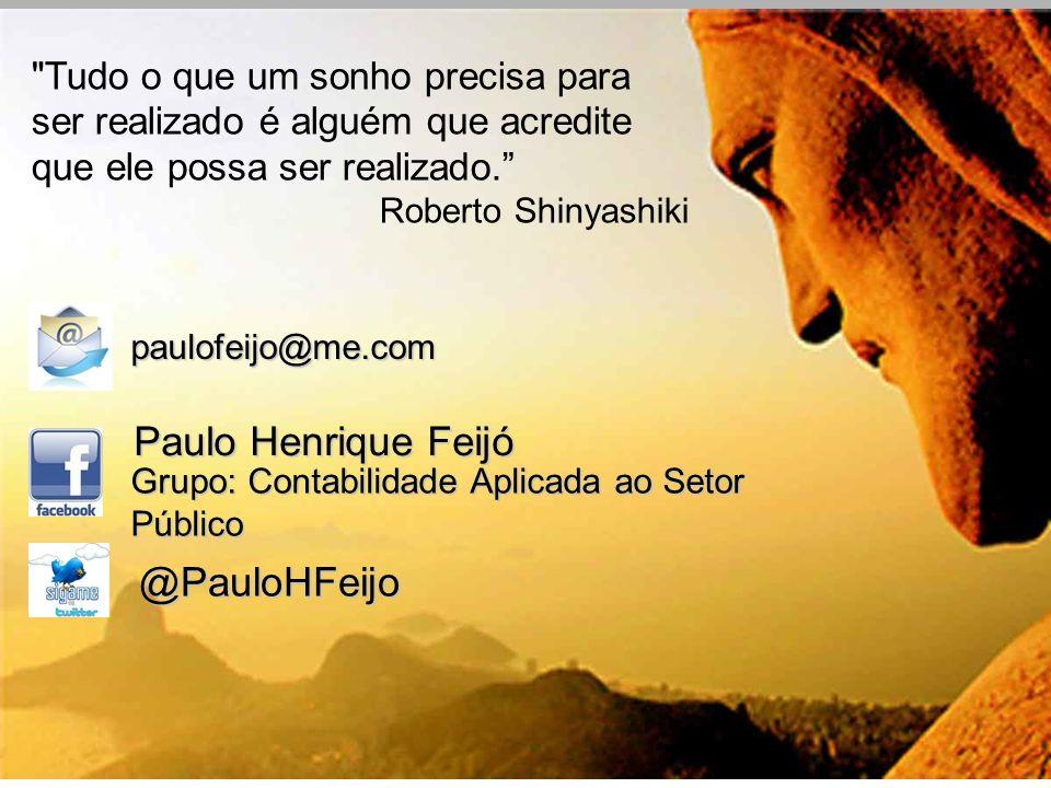 Permitida a reprodução total ou parcial desta publicação desde que citada a fonte. @PauloHFeijo Paulo Henrique Feijó Grupo: Contabilidade Aplicada ao