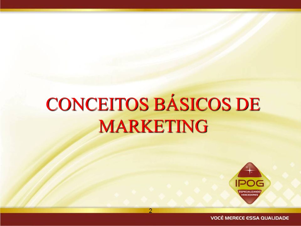 2 CONCEITOS BÁSICOS DE MARKETING