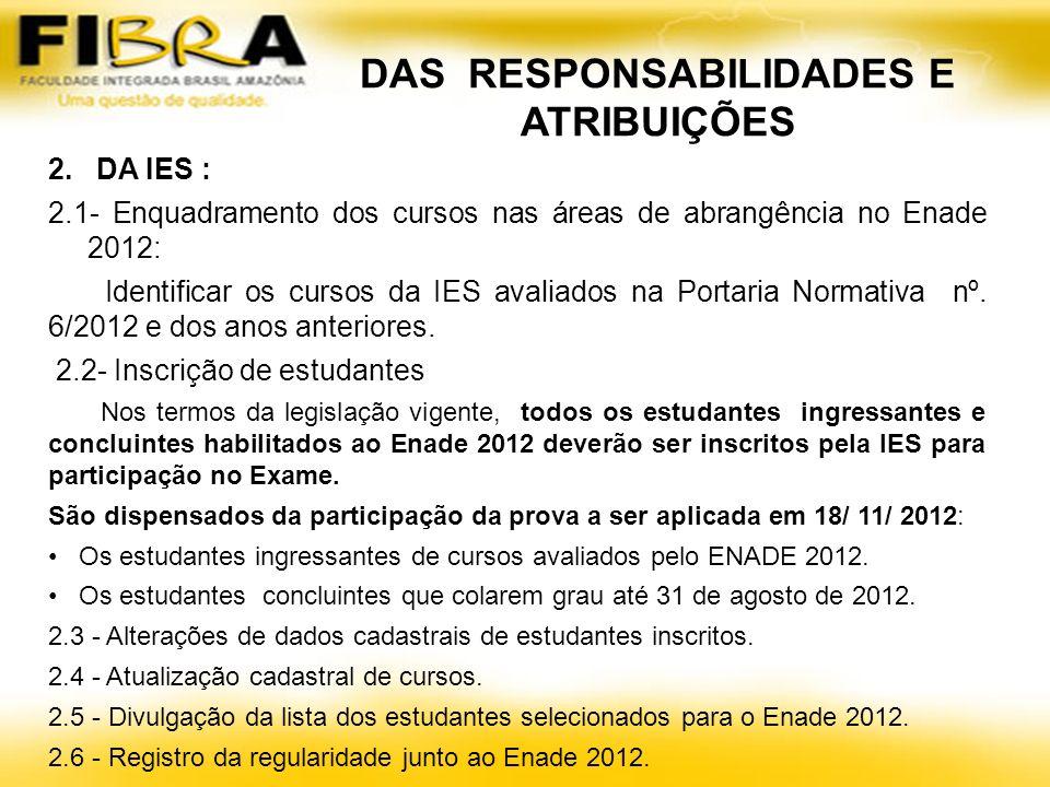 DAS RESPONSABILIDADES E ATRIBUIÇÕES 2.