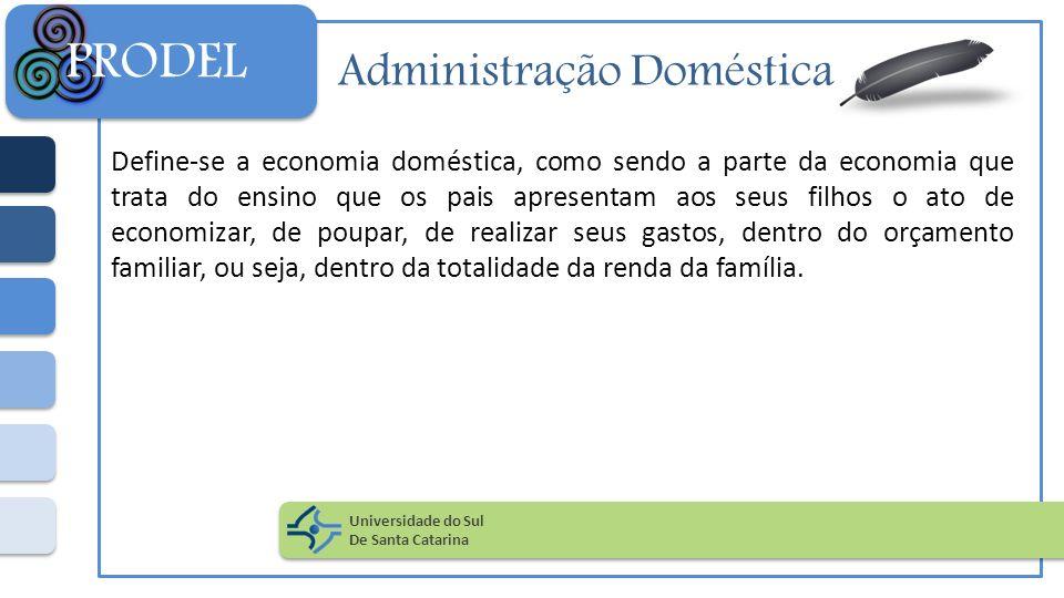 Administração Doméstica Define-se a economia doméstica, como sendo a parte da economia que trata do ensino que os pais apresentam aos seus filhos o at