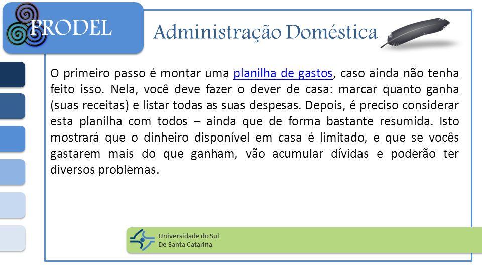 Administração Doméstica O primeiro passo é montar uma planilha de gastos, caso ainda não tenha feito isso. Nela, você deve fazer o dever de casa: marc