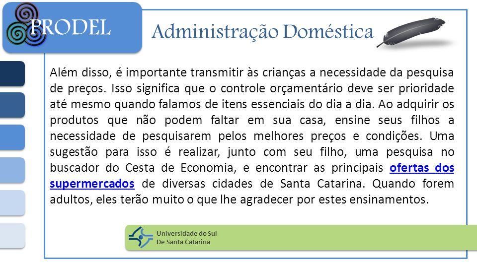 Administração Doméstica Além disso, é importante transmitir às crianças a necessidade da pesquisa de preços. Isso significa que o controle orçamentári