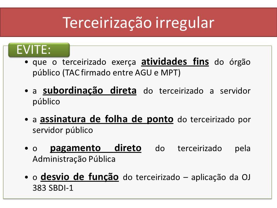 Terceirização irregular que o terceirizado exerça atividades fins do órgão público (TAC firmado entre AGU e MPT) a subordinação direta do terceirizado