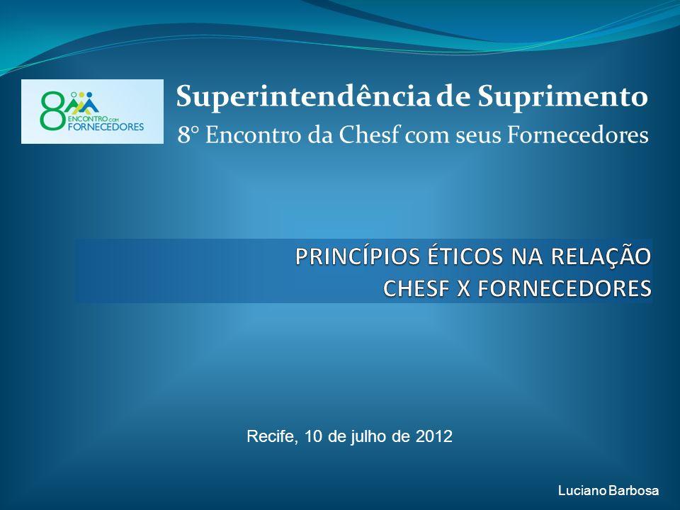 Superintendência de Suprimento 8° Encontro da Chesf com seus Fornecedores Recife, 10 de julho de 2012 Luciano Barbosa