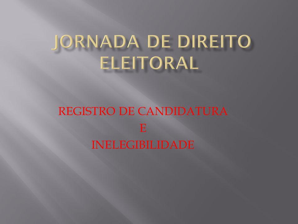 REGISTRO DE CANDIDATURA E INELEGIBILIDADE