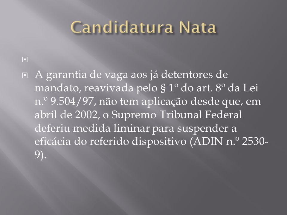 A garantia de vaga aos já detentores de mandato, reavivada pelo § 1º do art. 8º da Lei n.º 9.504/97, não tem aplicação desde que, em abril de 2002, o