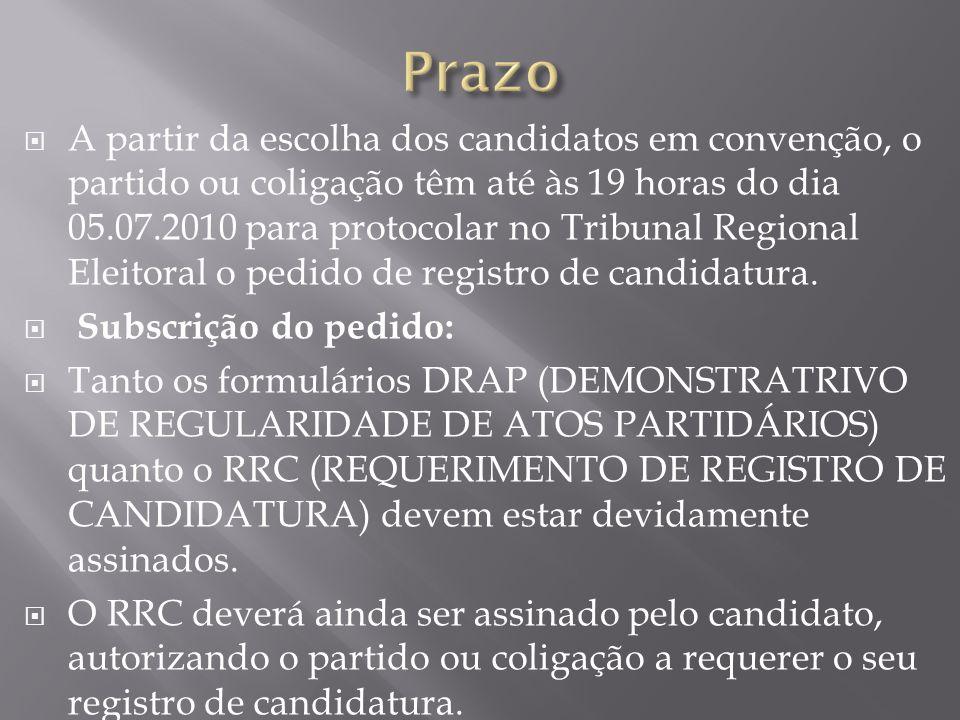 A partir da escolha dos candidatos em convenção, o partido ou coligação têm até às 19 horas do dia 05.07.2010 para protocolar no Tribunal Regional Ele