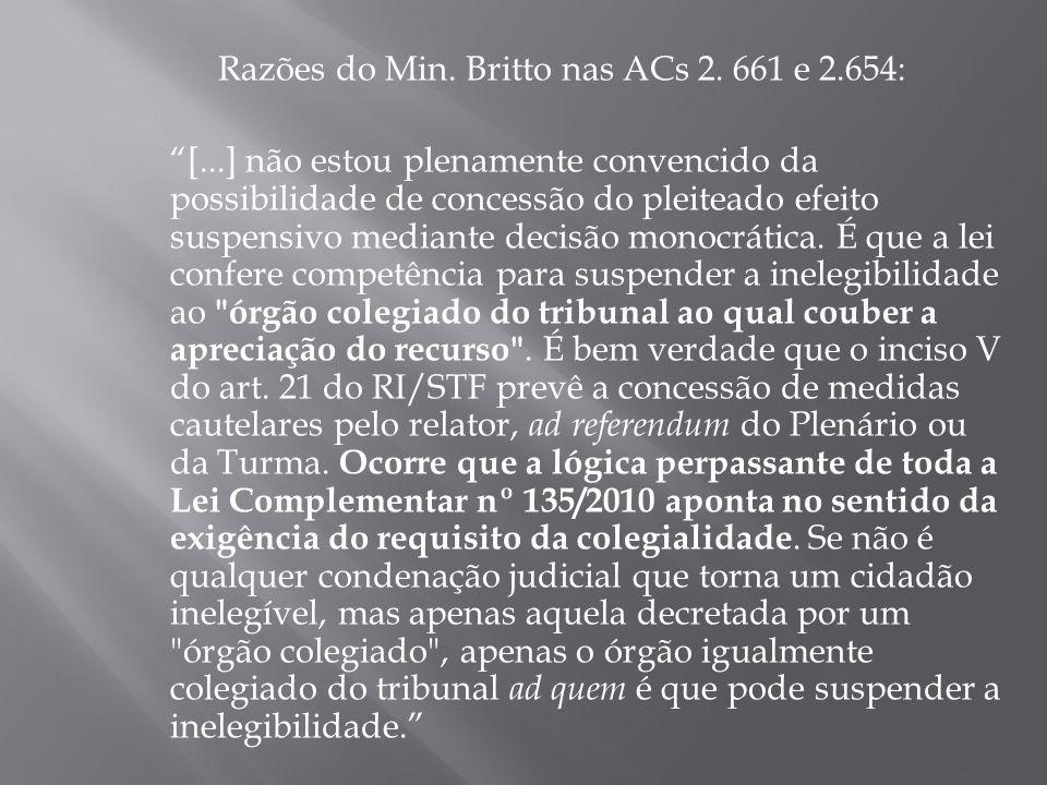 Razões do Min. Britto nas ACs 2. 661 e 2.654: [...] não estou plenamente convencido da possibilidade de concessão do pleiteado efeito suspensivo media