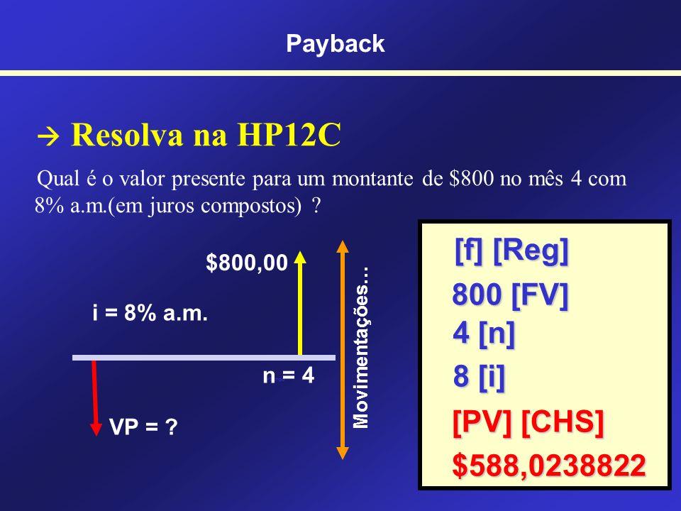Resolva na HP12C Pedro aplicou $400,00 por três meses a 5% a.m. (juros compostos). Qual será o valor de resgate? Tempo - $400,00 VF = ? Movimentações…