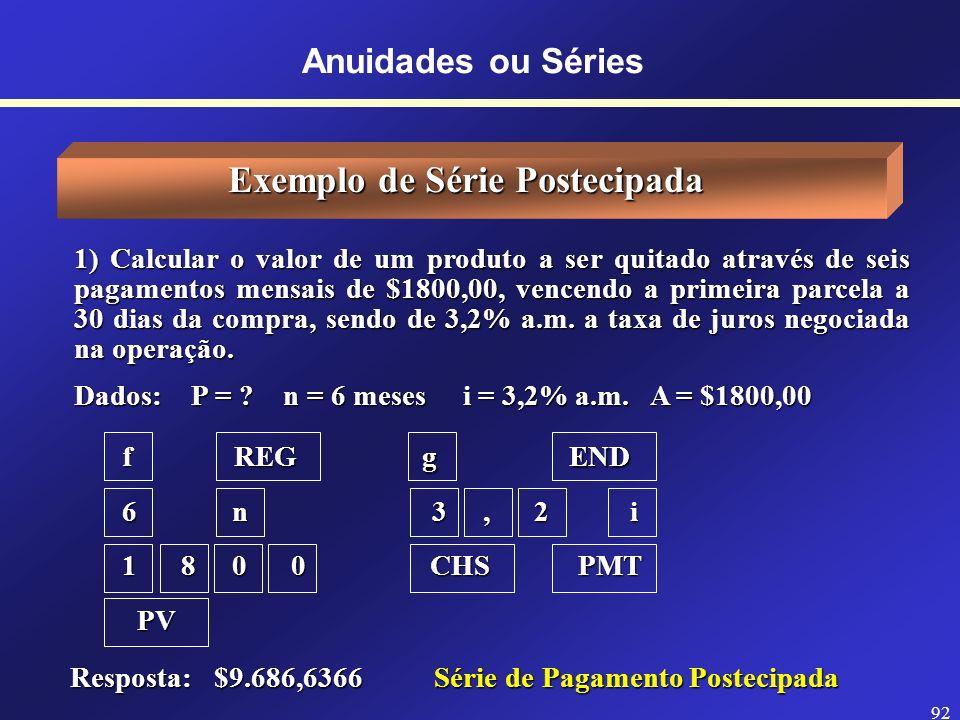 91 Série de Pagamento Antecipada Cálculo do Valor Presente Meses 0 12345678 $600 i = 3% mês $600 P = A. ( (1+i) n -1) P = A. ( (1+i) n -1) (1+i) n. i