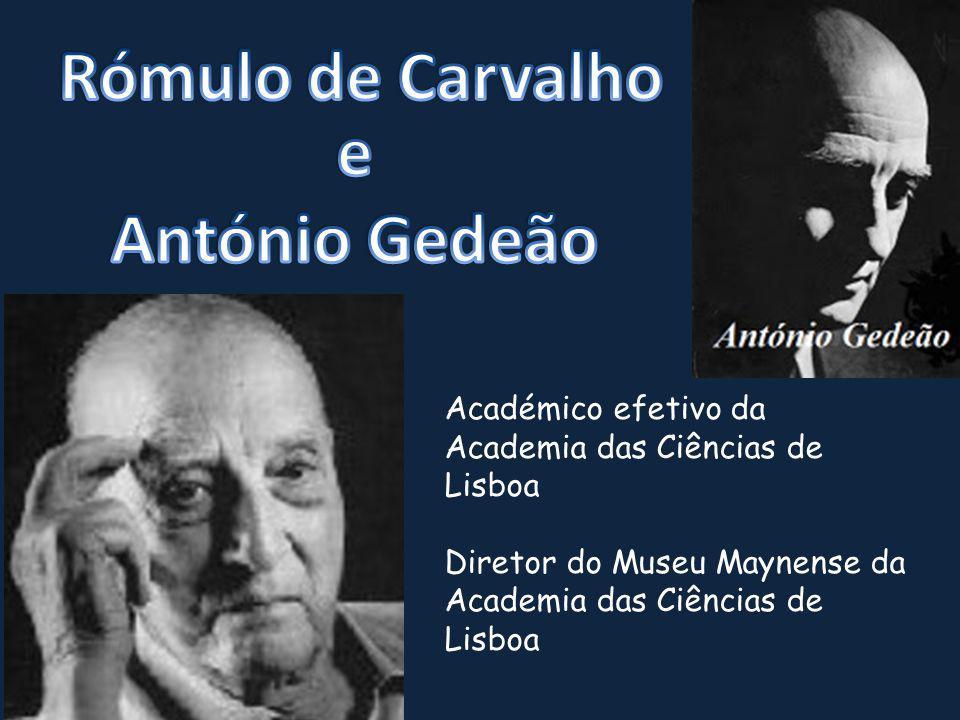 Académico efetivo da Academia das Ciências de Lisboa Diretor do Museu Maynense da Academia das Ciências de Lisboa