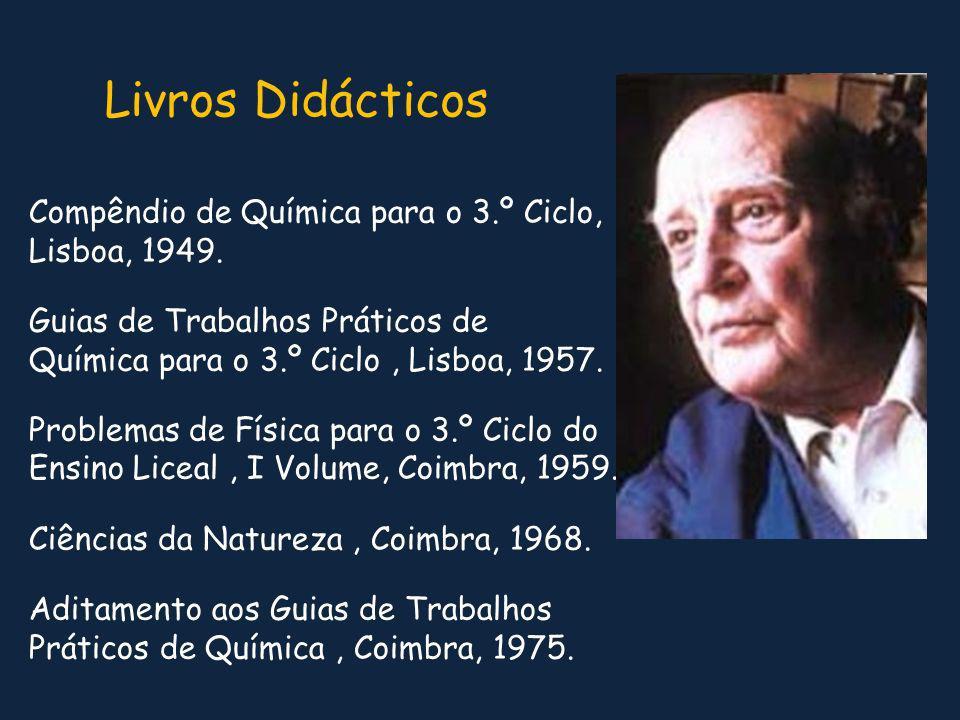 Compêndio de Química para o 3.º Ciclo, Lisboa, 1949. Guias de Trabalhos Práticos de Química para o 3.º Ciclo, Lisboa, 1957. Problemas de Física para o