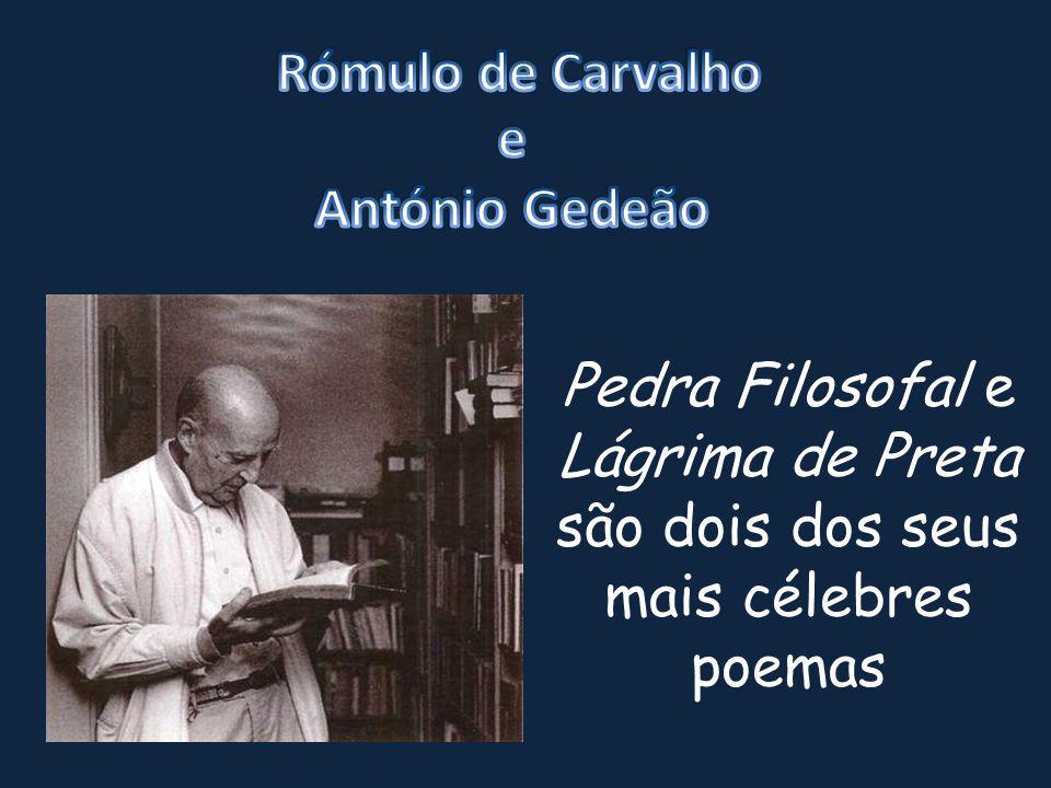 Pedra Filosofal e Lágrima de Preta são dois dos seus mais célebres poemas