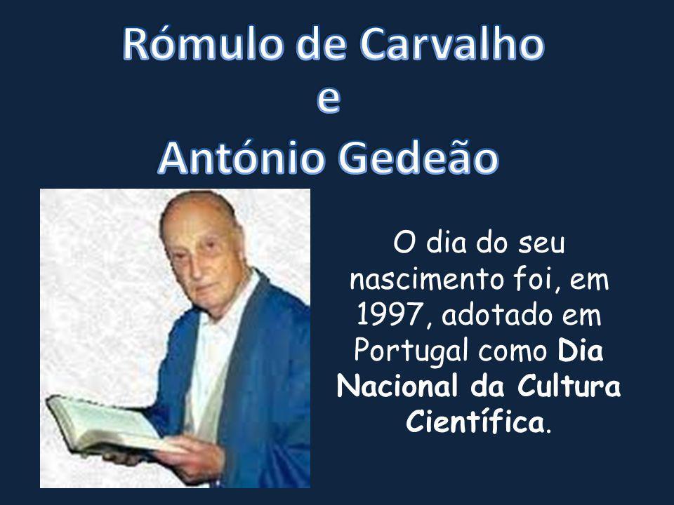 O dia do seu nascimento foi, em 1997, adotado em Portugal como Dia Nacional da Cultura Científica.