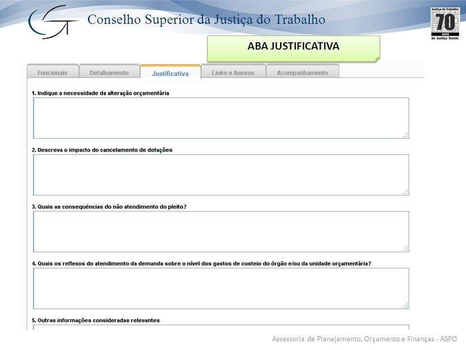 Conselho Superior da Justiça do Trabalho Assessoria de Planejamento, Orçamento e Finanças - ASPO ABA JUSTIFICATIVA