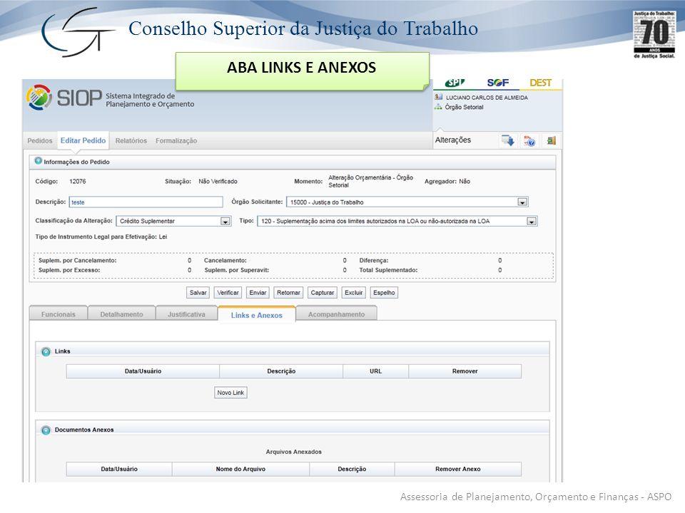 Conselho Superior da Justiça do Trabalho Assessoria de Planejamento, Orçamento e Finanças - ASPO ABA LINKS E ANEXOS