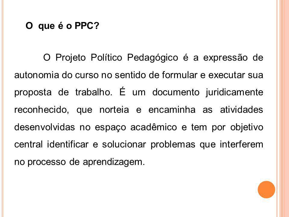 O Projeto Político Pedagógico é a expressão de autonomia do curso no sentido de formular e executar sua proposta de trabalho. É um documento juridicam