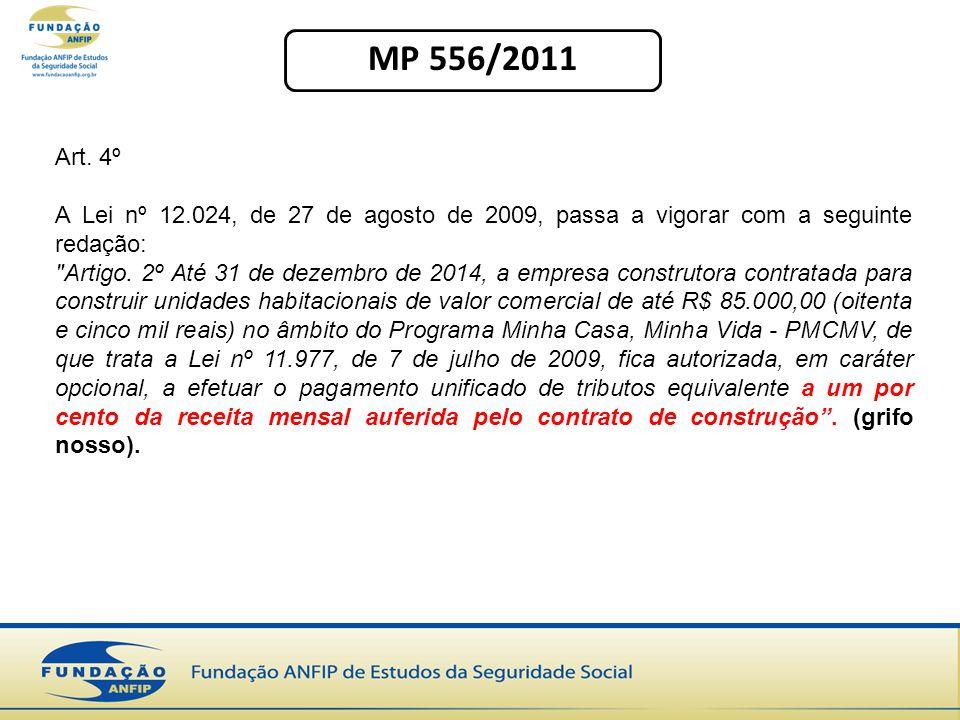 MP 556/2011 Art. 4º A Lei nº 12.024, de 27 de agosto de 2009, passa a vigorar com a seguinte redação: