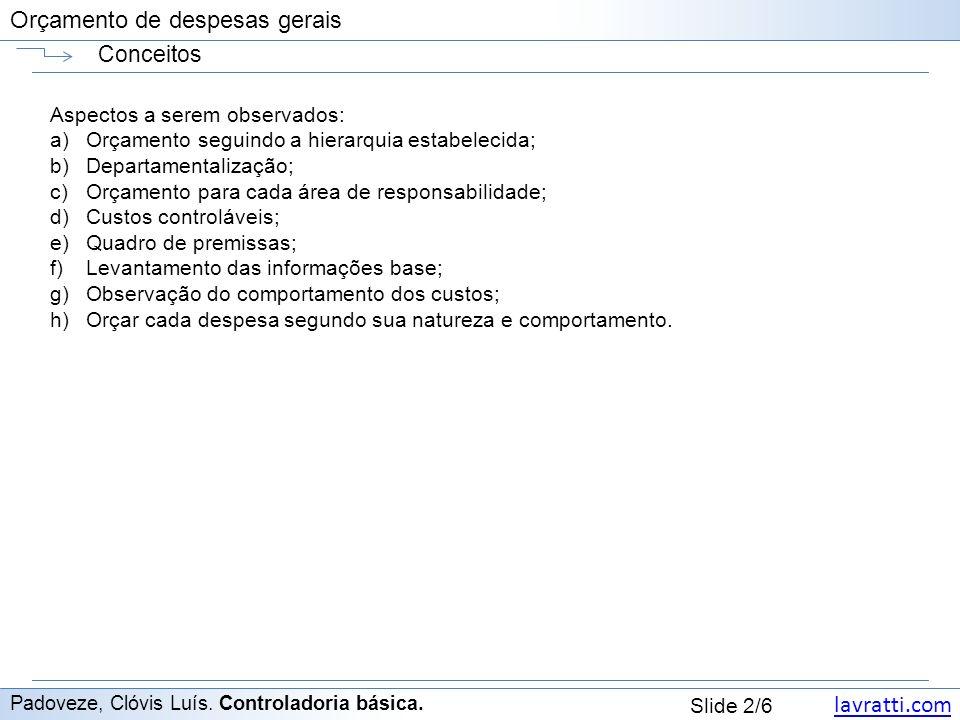 lavratti.com Slide 3/6 Orçamento de despesas gerais Conceitos Padoveze, Clóvis Luís.