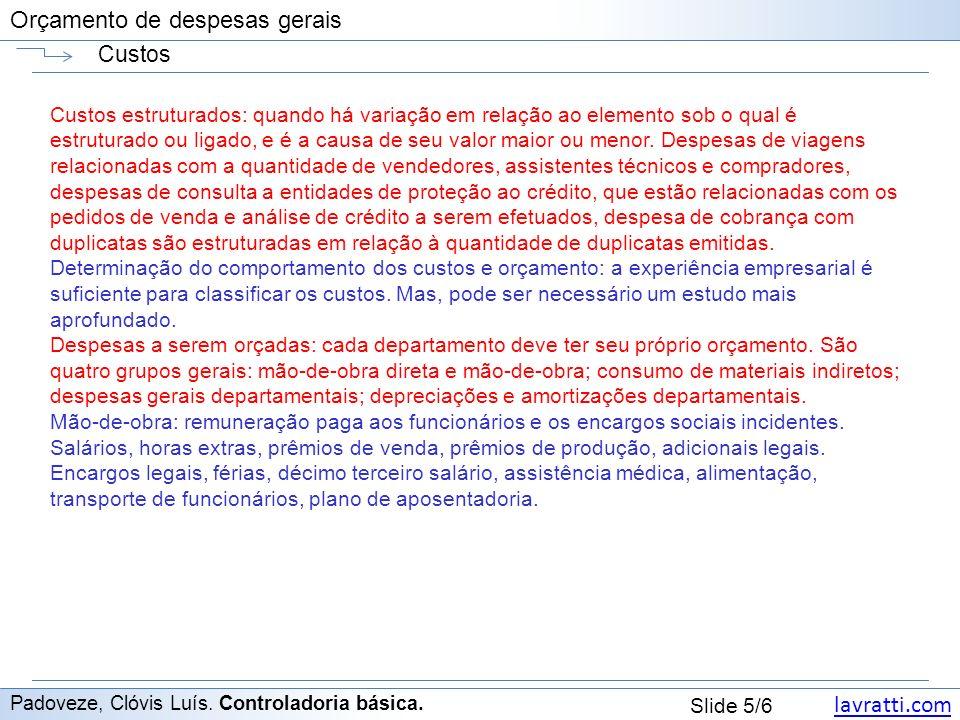 lavratti.com Slide 6/6 Orçamento de despesas gerais Premissas Padoveze, Clóvis Luís.