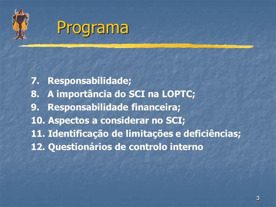3 7. Responsabilidade; 8. A importância do SCI na LOPTC; 9. Responsabilidade financeira; 10. Aspectos a considerar no SCI; 11. Identificação de limita