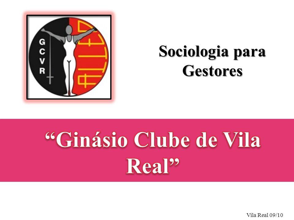 Estudo de Caso Ginásio Clube de Vila Real Sociologia & Ginásio Actividade Fisica Ginásio vs Meio Ambiente Ginásio & UTAD Perspectivas Futuras