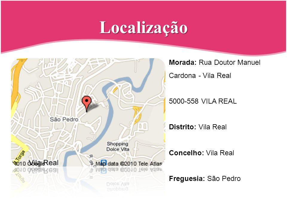 Localização Morada: Rua Doutor Manuel Cardona - Vila Real 5000-558 VILA REAL Distrito: Vila Real Concelho: Vila Real Freguesia: São Pedro