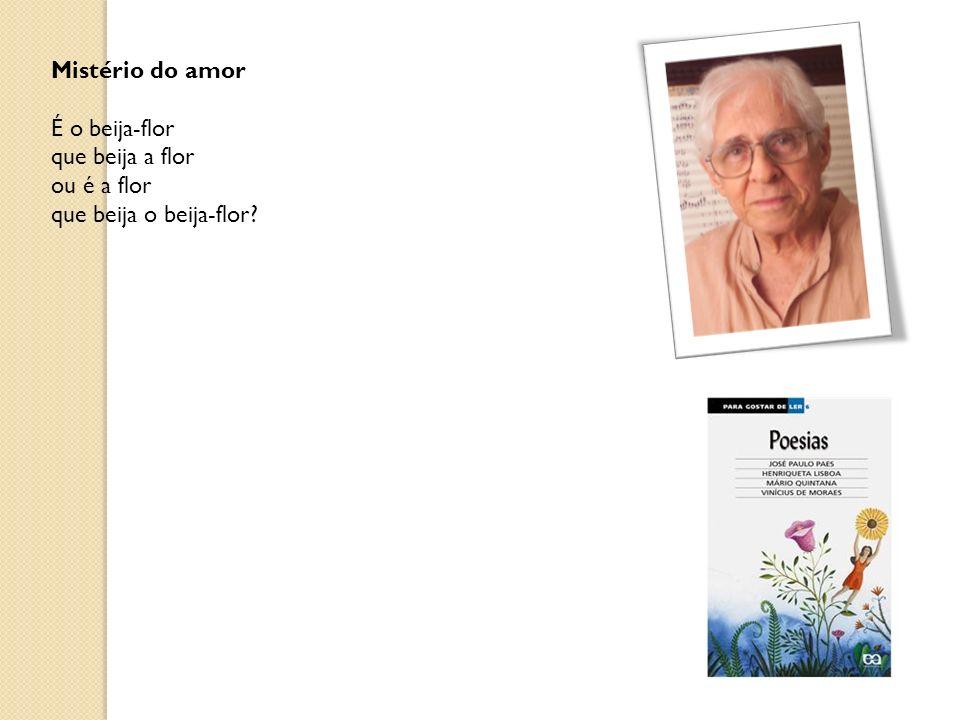 Mistério do amor É o beija-flor que beija a flor ou é a flor que beija o beija-flor?