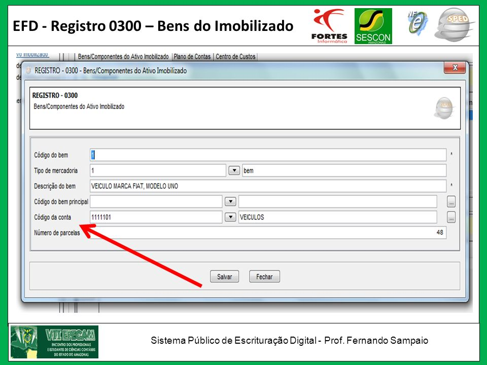 EFD - Registro 0305 – Bens do Imobilizado Sistema Público de Escrituração Digital - Prof.