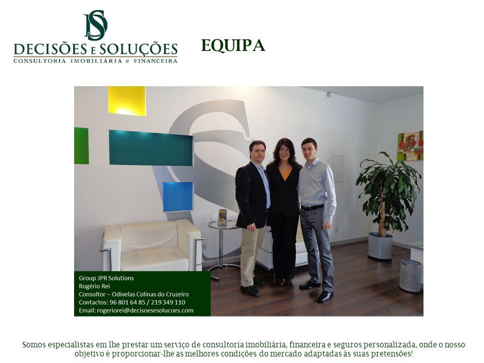 EQUIPA Somos especialistas em lhe prestar um serviço de consultoria imobiliária, financeira e seguros personalizada, onde o nosso objetivo é proporcio