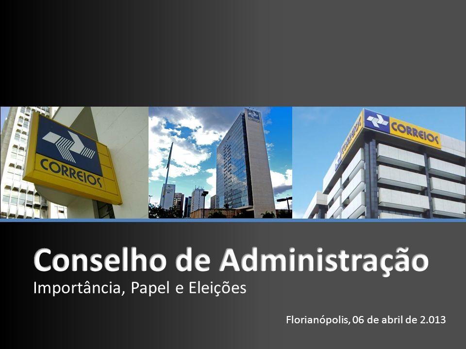 Importância, Papel e Eleições Florianópolis, 06 de abril de 2.013