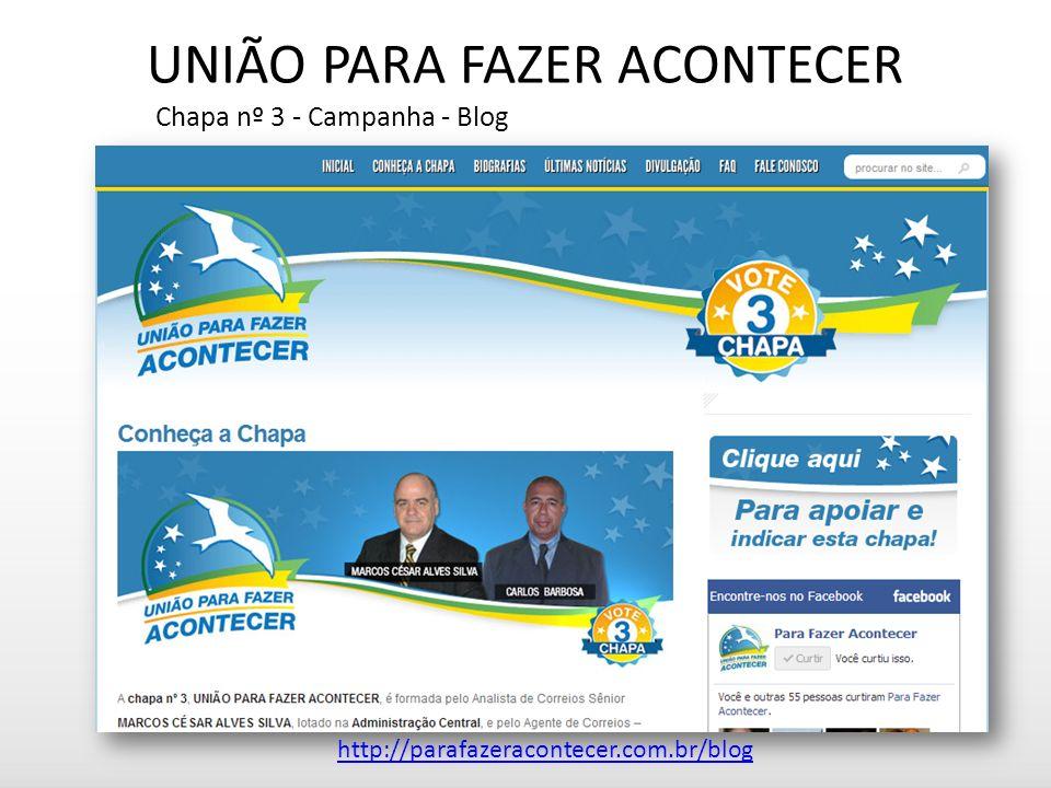 UNIÃO PARA FAZER ACONTECER Chapa nº 3 - Campanha - Blog http://parafazeracontecer.com.br/blog