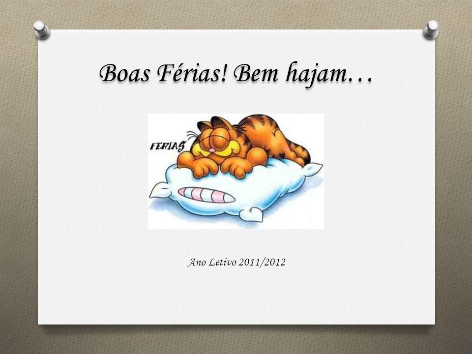 Boas Férias! Bem hajam… Ano Letivo 2011/2012