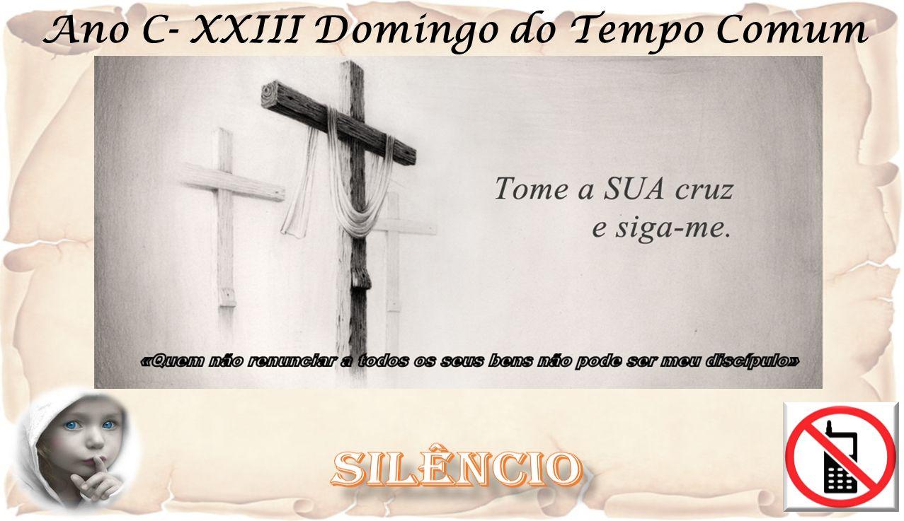 EVANGELHO Lc 14, 25-33 Evangelho de Nosso Senhor Jesus Cristo segundo São Lucas Naquele tempo, seguia Jesus uma grande multidão.