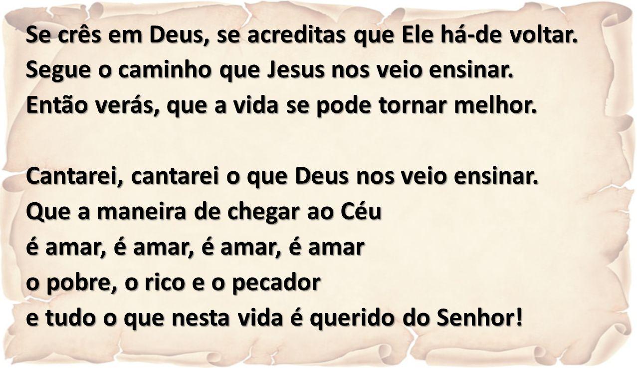 Senhor, nosso Deus e nosso Pai, para quem se dirigem os nossos passos, ajudai-nos a olhar para o vosso Filho, que, levando a sua Cruz, nos abriu já o caminho da Vida, Ele que é Deus convosco na unidade do Espirito Santo.