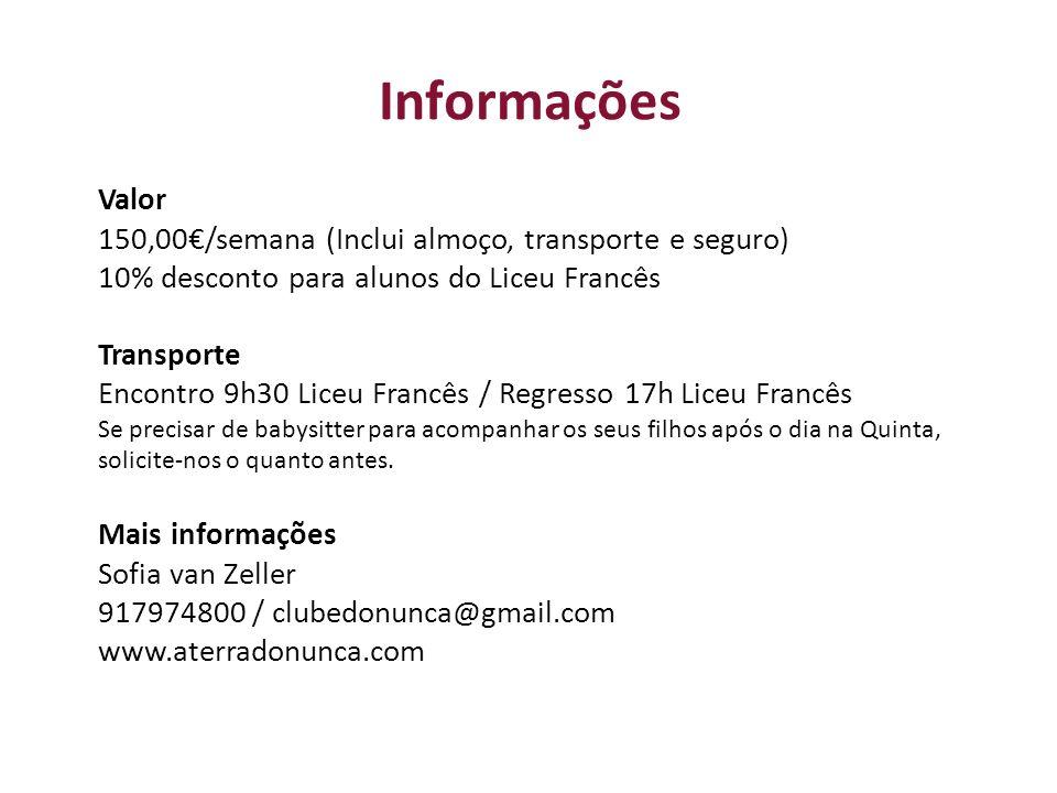 Informações Valor 150,00/semana (Inclui almoço, transporte e seguro) 10% desconto para alunos do Liceu Francês Transporte Encontro 9h30 Liceu Francês