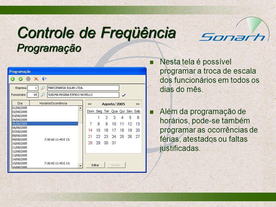 Controle de Freqüência Programação Nesta tela é possível programar a troca de escala dos funcionários em todos os dias do mês. Além da programação de
