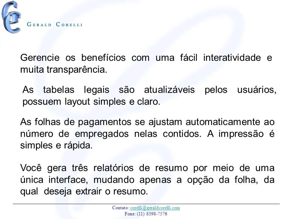 Contato: corelli@geraldcorelli.com Fone: (11) 8398-7576corelli@geraldcorelli.com Você gera três relatórios de resumo por meio de uma única interface,