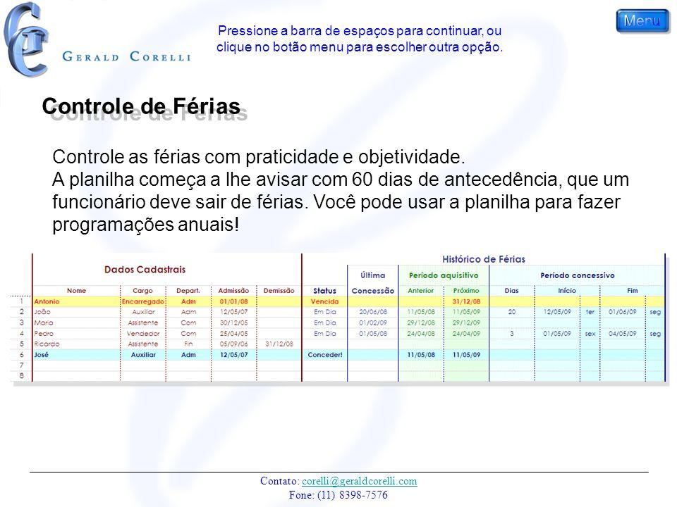 Contato: corelli@geraldcorelli.com Fone: (11) 8398-7576corelli@geraldcorelli.com Controle as férias com praticidade e objetividade.