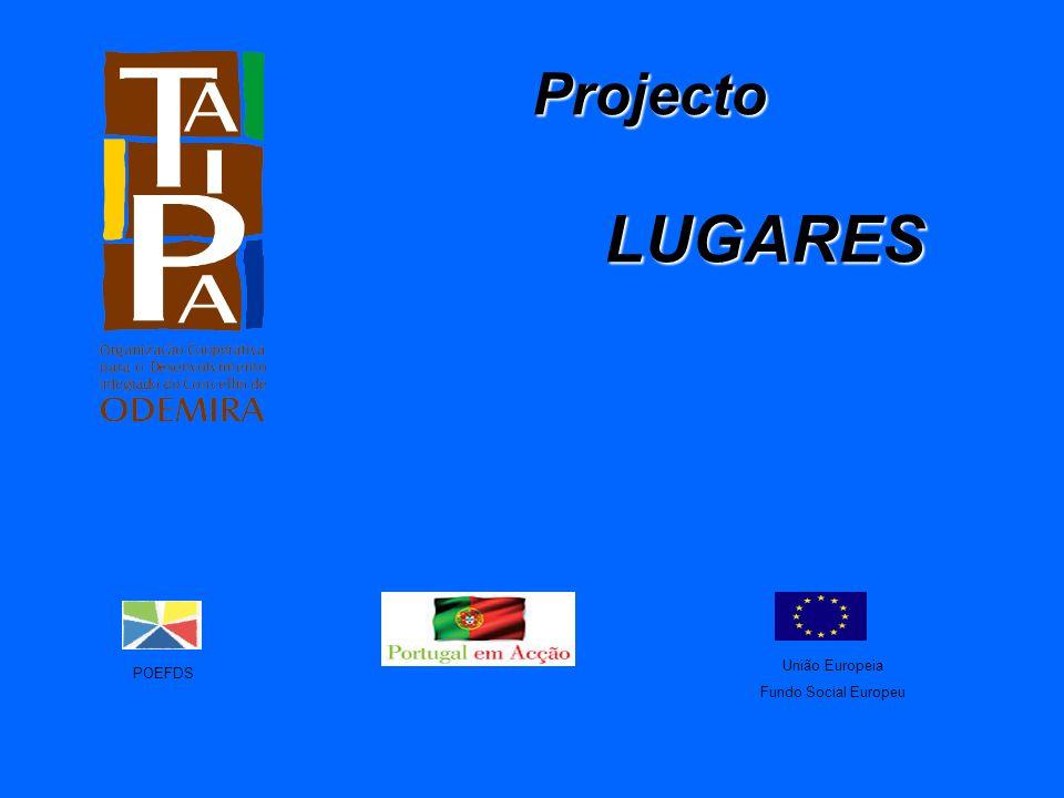 Projecto L LUGARES POEFDS União Europeia Fundo Social Europeu
