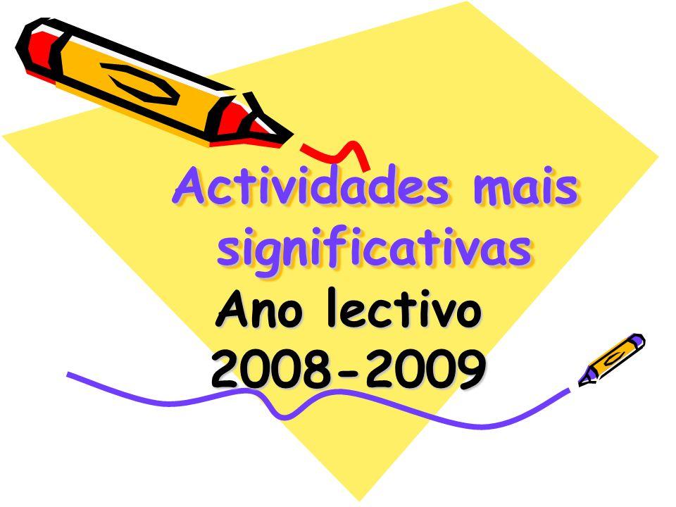 Actividades mais significativas Ano lectivo 2008-2009