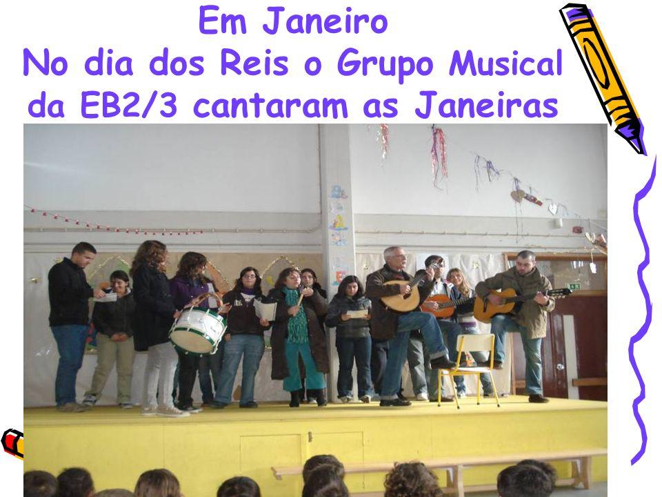 Em Janeiro No dia dos Reis o Grupo Musical da EB2/3 cantaram as Janeiras