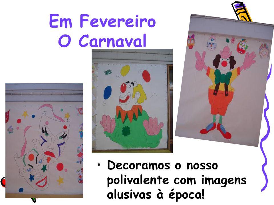 Em Fevereiro O Carnaval Decoramos o nosso polivalente com imagens alusivas à época!