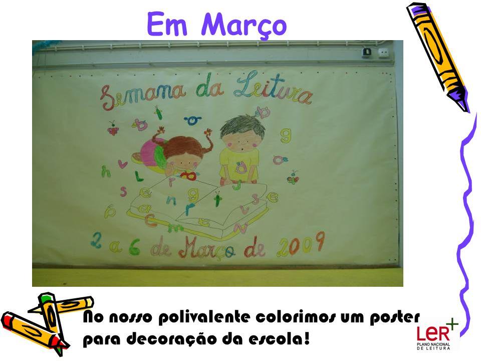 No nosso polivalente colorimos um poster para decoração da escola! Em Março
