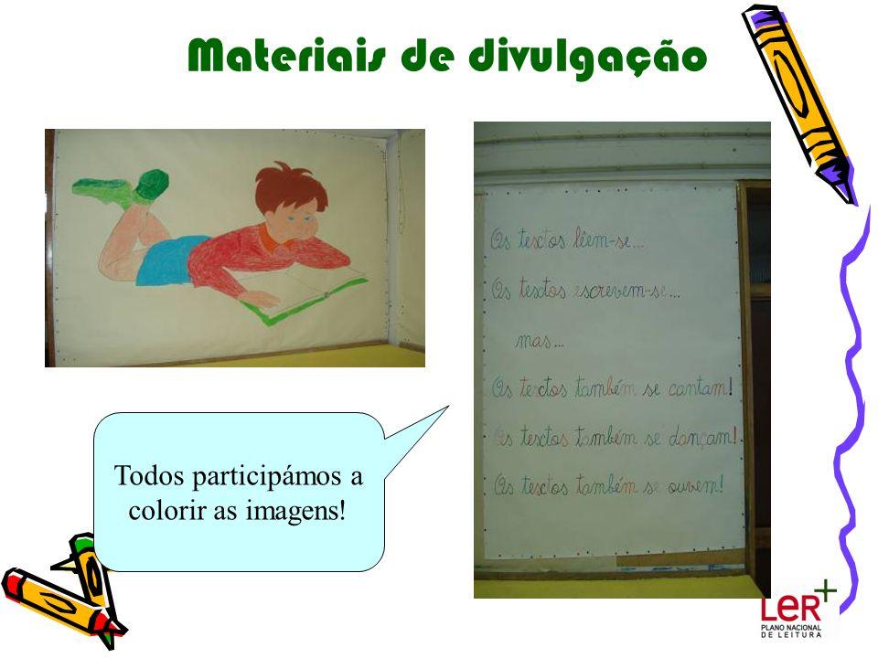 Materiais de divulgação Todos participámos a colorir as imagens!